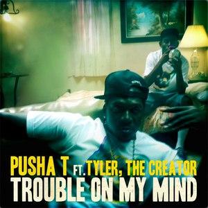 Pusha T альбом Trouble On My Mind (feat. Tyler, The Creator) - Single