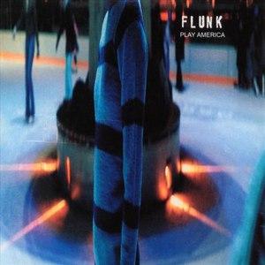 Flunk альбом Play America