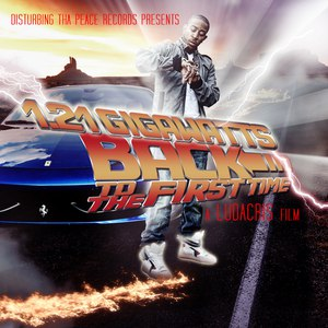 Ludacris альбом 1.21 Gigawatts: Back to the First Time