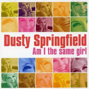 Dusty Springfield альбом Am I the Same Girl
