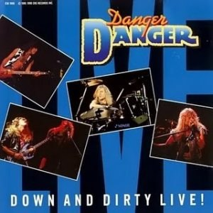 Danger Danger альбом Down And Dirty Live!