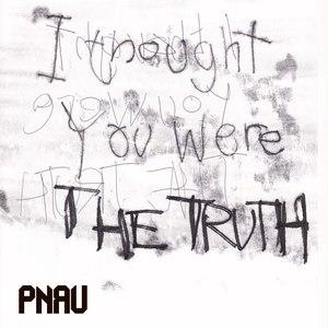 PNAU альбом The Truth
