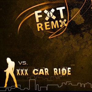 XXX Car Ride альбом FIXT Remix vs. XXX Car Ride