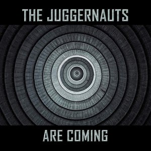 The Juggernauts альбом The Juggernauts Are Coming