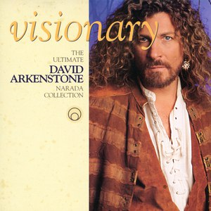 David Arkenstone альбом Visionary (The Ultimate Narada Collection - David Arkenstone)