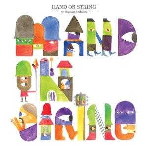 Michael Andrews альбом Hand on string
