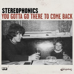 Stereophonics альбом You Gotta Go There to Come Back