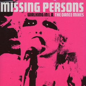 Missing Persons альбом Walking In L.A. - The Dance Mixes