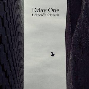 Dday One альбом Gathered Between