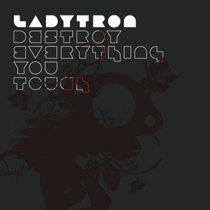 Ladytron альбом Destroy Everything You Touch