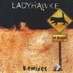 ladyhawke альбом My Delirium (Remixes)