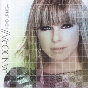 Pandora альбом Head Up High