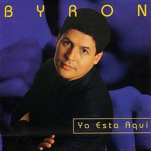 Byron альбом Ya Esta Aquí