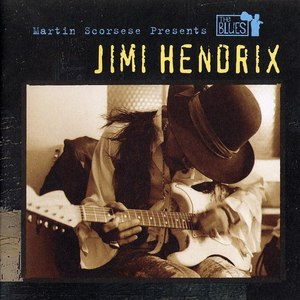 Jimi Hendrix альбом Martin Scorsese Presents The Blues: Jimi Hendrix