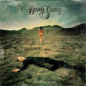 Bang Gang альбом Something Wrong