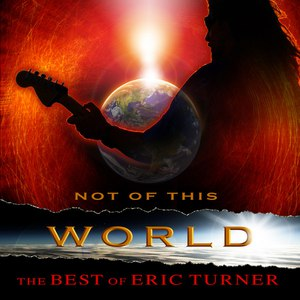 """Eric Turner альбом The Best Of Eric Turner """"Not Of This World"""""""
