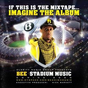 Bee альбом If This Is The Mixtape, Imagine The Album