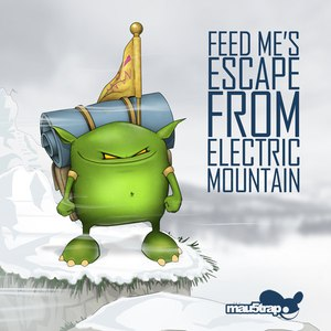 Feed Me альбом Feed Me's Escape From Electric Mountain