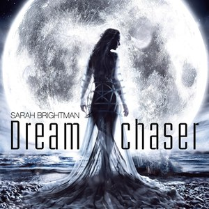 Sarah Brightman альбом Dreamchaser