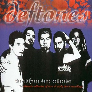 Deftones альбом The Ultimate Demo Collection