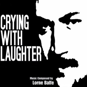 Lorne Balfe альбом Crying With Laughter