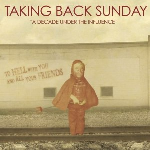 Taking Back Sunday альбом A Decade Under The Influence