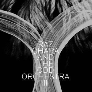 Raz Ohara And The Odd Orchestra альбом II