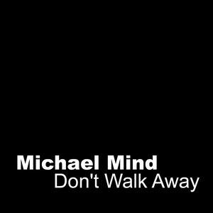 Michael Mind альбом Don't Walk Away