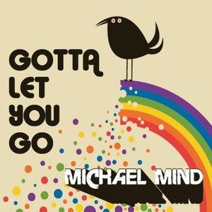 Michael Mind альбом Gotta Let You Go