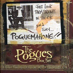 The Pogues альбом Just Look Them Straight In The Eye And Say... PogueMahone!!