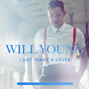 Will Young альбом I Just Want A Lover