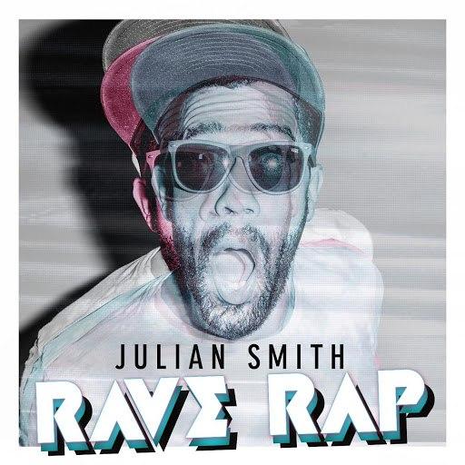 JULIAN SMITH альбом Rave Rap