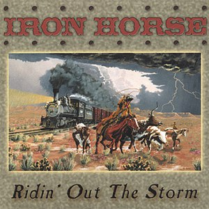 Iron Horse альбом Ridin' Out The Storm