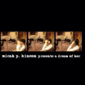 Micah P. Hinson альбом A Dream Of Her
