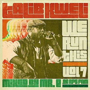 Talib Kweli альбом We Run This, Vol. 7 (Mixed by Mr. E of RPS Fam)