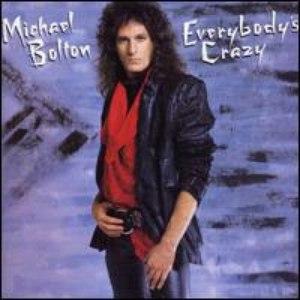 Michael Bolton альбом Everybody's Crazy