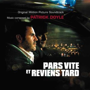 Patrick Doyle альбом Pars Vite Et Reviens Tard