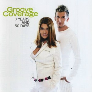 Groove Coverage альбом 7 Years & 50 Days