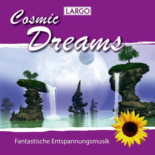 Largo альбом Cosmic Dreams - Entspannungsmusik, Meditation, Wellness (GEMA-frei)