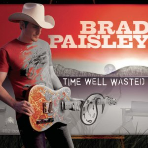 Brad Paisley альбом Time Well Wasted