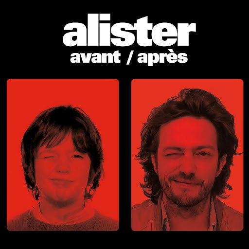 Alister альбом Avant / Après