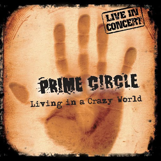 Prime Circle альбом Living in a Crazy world (Live in concert)