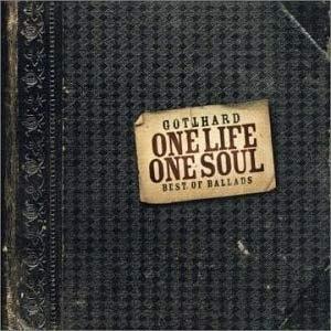 Gotthard альбом One Life One Soul - Best Of Ballads