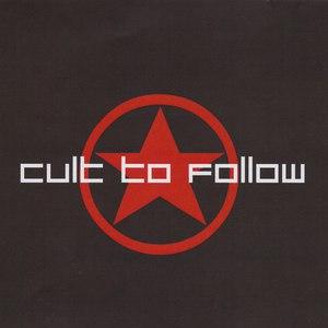 Cult To Follow альбом Cult to Follow
