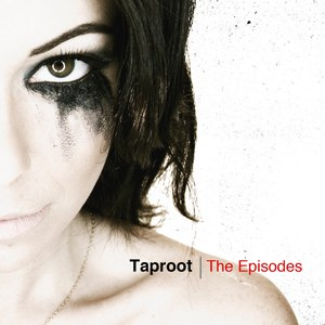 Taproot альбом The Episodes