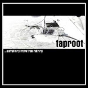 Taproot альбом ...something more than nothing
