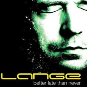 Lange альбом Better Late Than Never