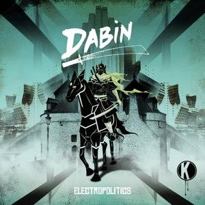Dabin альбом Electropolitics