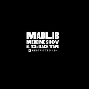 Madlib альбом Madlib Medicine Show 13: Black Tape