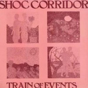 Shoc Corridor альбом Train of Events